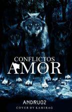 Conflictos Por Amor by Andru02