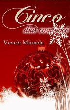 Cinco Dias com Você - Conto de Natal by VevetaMiranda