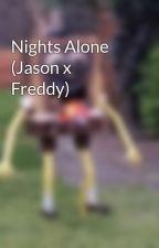 Nights Alone (Jason x Freddy) by GraceWilliams182