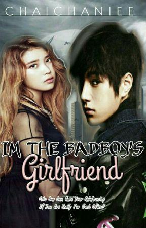 I'm The Badboy's Girlfriend(#Wattys2017) by Chaichaniee