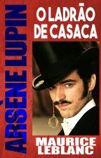 O Ladrão de Casaca - Maurice Leblanc by Cadunoronha