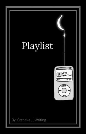 Playlist by Creative__Writing