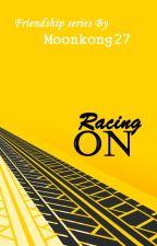 RACING ON (2nd story) by moonkong27