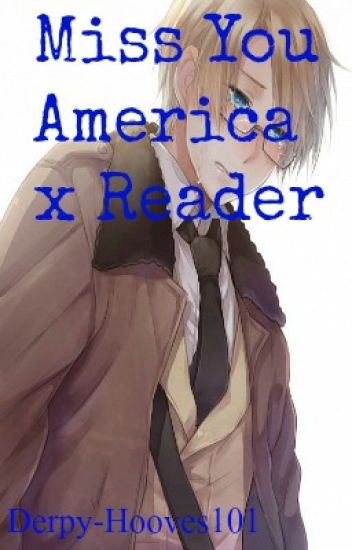 Miss You ~ America x Reader