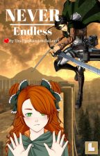 Never Endless- Livaï X Oc by UneFanRandomDeLevi