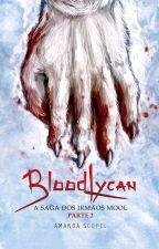 BloodLycan - A Saga dos irmãos Mool - Parte 2 by AmandaScopel