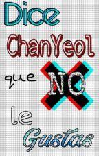 Dice ChanYeol que no le gustas [ChanSoo/SeBaek] by 2Pillow2