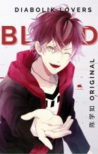 Blood (Diabolik Lovers x Reader) by NerumiN