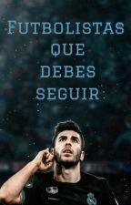 Futbolistas Que Debes Seguir by Gold_Digger21