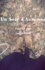 Un soir d'automne (Version Thomas) by Layoursak
