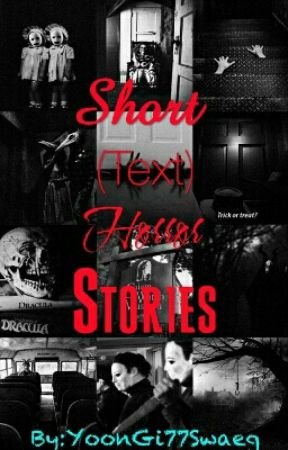 Short (Text) Horror Stories[ON HOLD] by m1nm3rcy