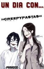 Un Día Con... »Creepypastas« by _-paradox-_