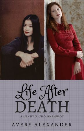 Life After Death | Ginny x Cho by alexanderavery998