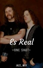 Es real •Jameson• One Shot by Jazz_Way