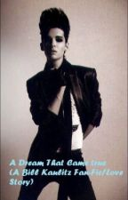 A dream that came true (a Bill Kaulitz fan-ficton/love story) by mbbf996