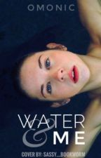 Water & Me by OmoNic