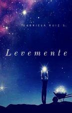 Levemente (Sforza #6) by GabysBD