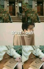 trust | osh by dreamingbodies
