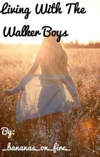 Living with the Walker Boys by _bananas_on_fire_