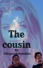The Cousin (Magcon Fanfiction) by ilikejacobthotsides