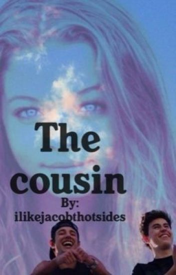 The Cousin (Magcon Fanfiction)