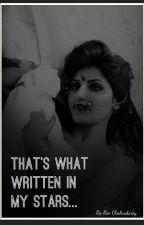 That's what written in my stars!!! (sandhir ff) by ReaChakravarti