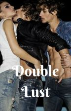 Double Lust by AmegingWrites