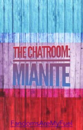 The Chatroom: Mianite  by FandomsAreMyFuel
