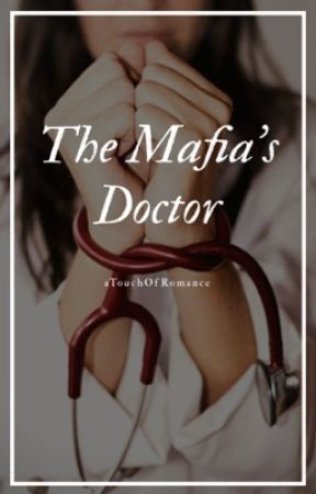 The Mafia's Doctor  by aTouchOfRomance