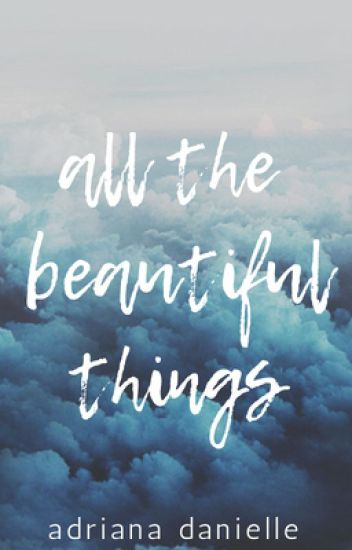 All the Beautiful Things