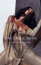 Sincerely, Jaida by its_eiesha