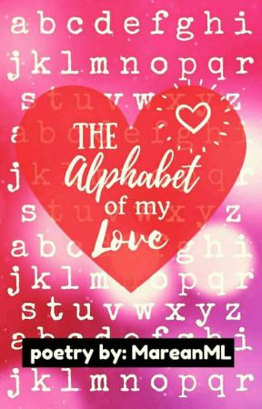 The Alphabet of My Love - 25 Letters of How Much It Hurts - Wattpad