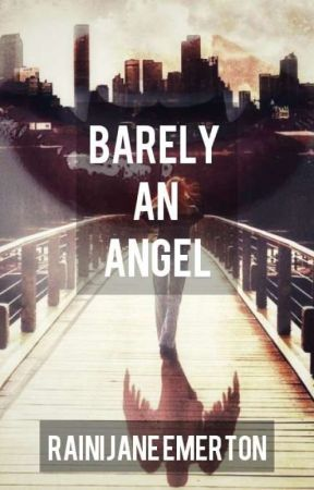 Barely An Angel by RJWritings18