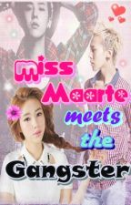 Miss Maarte meets the Gangster [EDITING] by _MissFairyDust