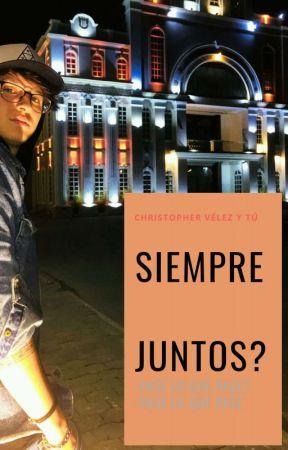 ♡Siempre Juntos?♡// Christopher Velez  Y Tn  by Aricanelover