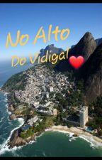 No Alto Do Vidigal by KauanySilva160