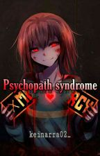 pyschopath Syndrome by keinarra02_