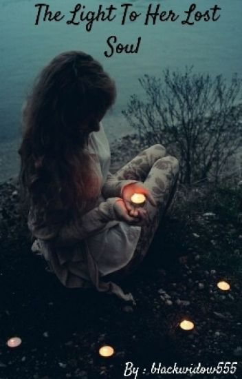 The Light To Her Lost Soul