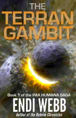 The Terran Gambit (Book 1 of The PAX HUMANA saga) by endiwebb