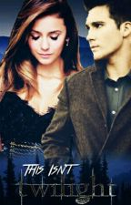 This isn't Twilight (Book 1) by Wendolyne_Aguilar_15