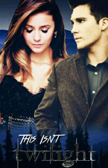 This isn't Twilight (Book 1)