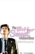 My bitter sweet valentine (EXO Chanyeol) ~ One shot by ninjapiggyy