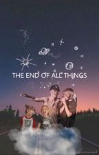 The End Of All Things ||Sequel To Mistakes|| by BAMobsesseed