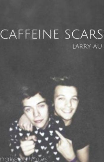 caffeine scars ↛ larry au