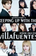 Keeping Up With The Villafuentes (BSTMOBC CRACK STORY) by geehyungie