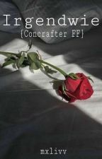 Irgendwie {Concrafter FF}  by mxlivv