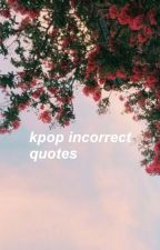 kpop incorrect quotes by _cherrycat