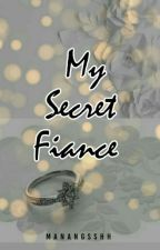 My Secret Fiance by ManangSshh