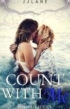 COUNT WITH ME (#1 WITH ME SERIES - COMPLETATA) by JJLane
