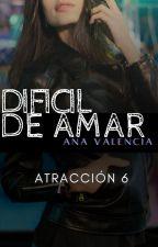 Difícil de AMAR(+18)[Saga Cliché, No Tan Cliché] Libro 6 by anavalencia2307